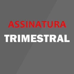 Assinatura Trimestral