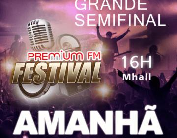 Grande Semifinal do Premium FM Festival acontece amanhã