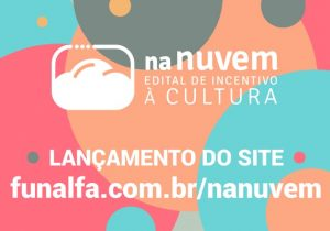 """Funalfa lança site com projetos culturais do Edital """"Na Nuvem"""""""